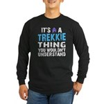 Trekkie Thing Blue Long Sleeve Dark T-Shirt