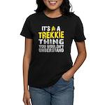 Trekkie Thing Women's Dark T-Shirt