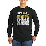 Trekkie Thing Long Sleeve Dark T-Shirt