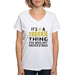 Trekkie Thing Women's V-Neck T-Shirt