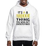Trekkie Thing Hooded Sweatshirt