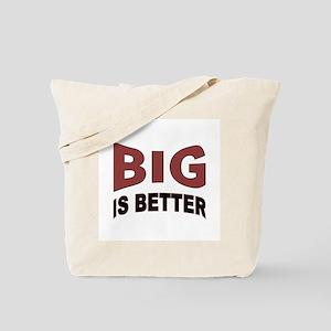 BIG IS BEST Tote Bag