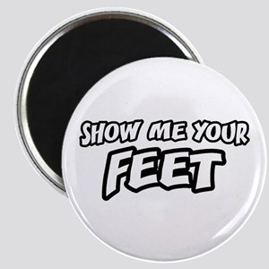 Show Me Your Feet Magnet