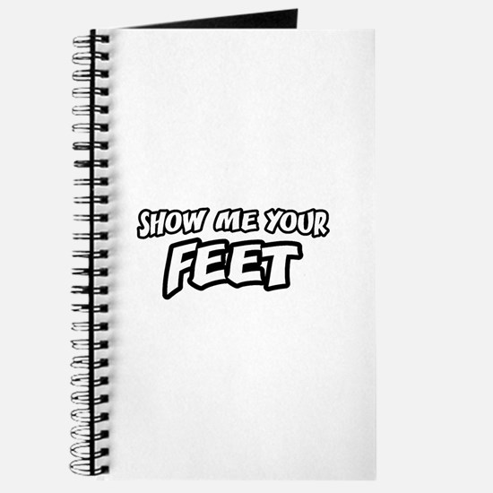 Show Me Your Feet Journal