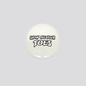 Show Me Your Toes Mini Button