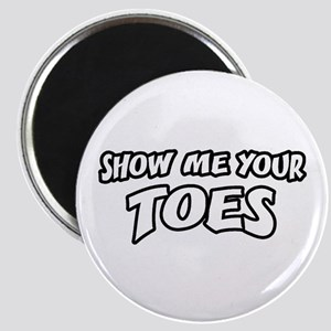 Show Me Your Toes Magnet