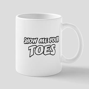 Show Me Your Toes Mug
