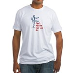 Kick your ass martial arts Fitted T-Shirt