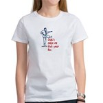 Kick your ass martial arts Women's T-Shirt
