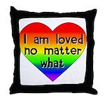 I am loved no matter what Throw Pillow