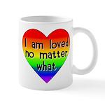 I am loved no matter what Mug