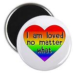 I am loved no matter what Magnet