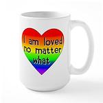 I am loved no matter what Large Mug