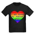 I am loved no matter what Kids Dark T-Shirt
