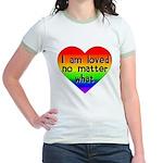 I am loved no matter what Jr. Ringer T-Shirt