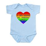 I am loved no matter what Infant Bodysuit