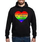 I am loved no matter what Hoodie (dark)