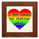 I am loved no matter what Framed Tile