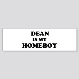 Dean Is My Homeboy Bumper Sticker