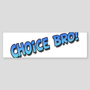 Choice Bro Blue Sticker (Bumper)