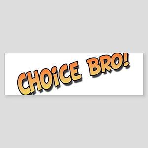 Choice Bro Orange Sticker (Bumper)