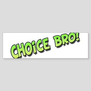Choice Bro Green Sticker (Bumper)