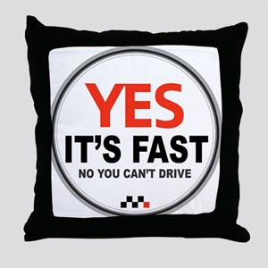 Yes It's Fast Throw Pillow