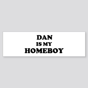 Dan Is My Homeboy Bumper Sticker