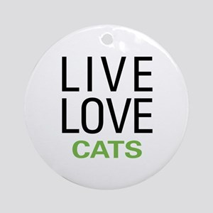 Live Love Cats Ornament (Round)