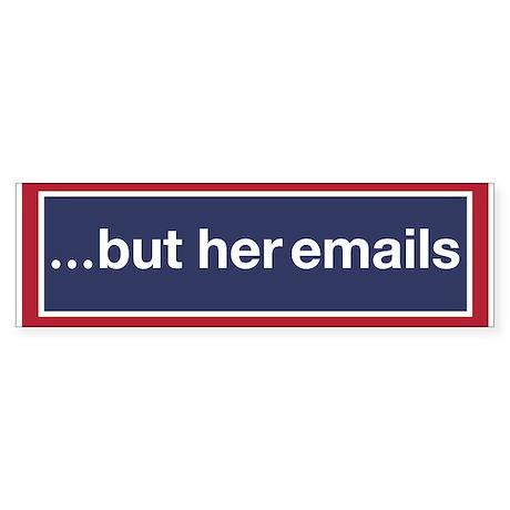 But her emails bumper bumper sticker