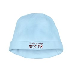 I'd rather be watching Dexter baby hat