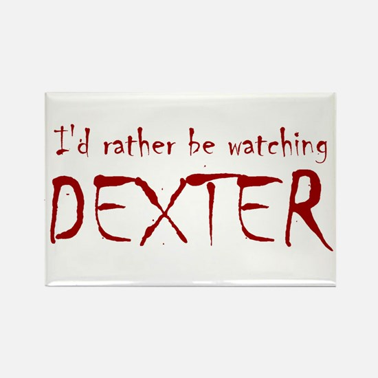 I'd rather be watching Dexter Rectangle Magnet