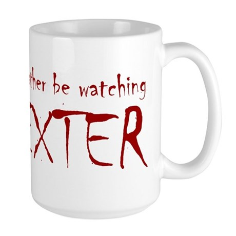 I'd rather be watching Dexter Large Mug