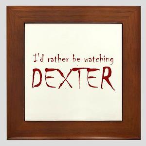 I'd rather be watching Dexter Framed Tile