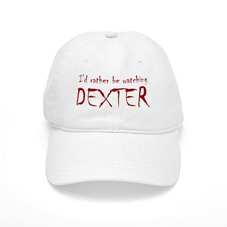 I'd rather be watching Dexter Cap