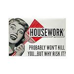 Housework Rectangle Magnet