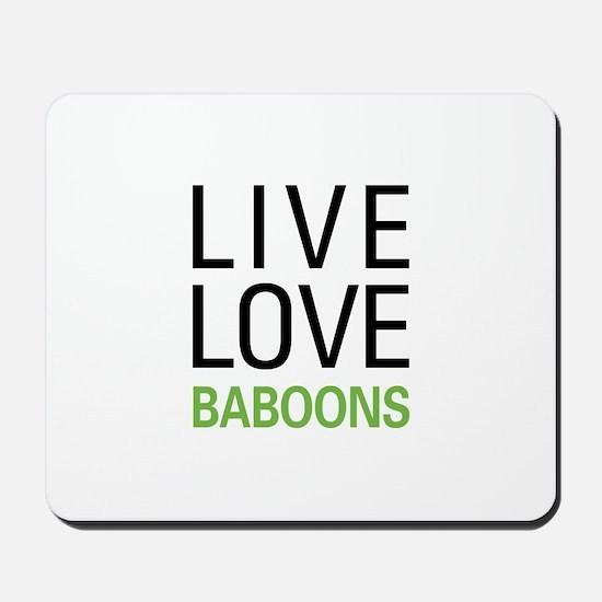 Live Love Baboons Mousepad