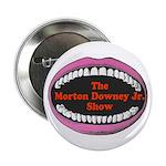 """Morton Downey Jr. 2.25"""" Button (100 pack)"""