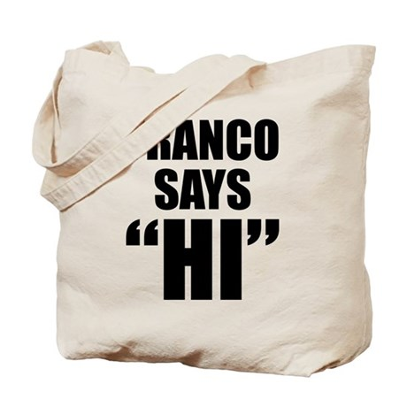 "Franco Says ""Hi"" Tote Bag"
