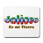 Jalisco es mi Tierra Mousepad