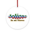 Jalisco es mi Tierra Ornament (Round)
