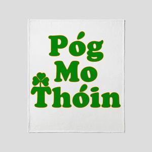 Pog Mo Thoin Kiss My Ass Throw Blanket