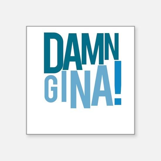 Damn Gina Sticker