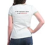 """""""No D, N, or F"""" Jr. Ringer T-Shirt"""