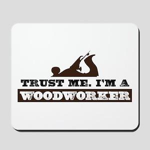 Trust a Woodworker Mousepad