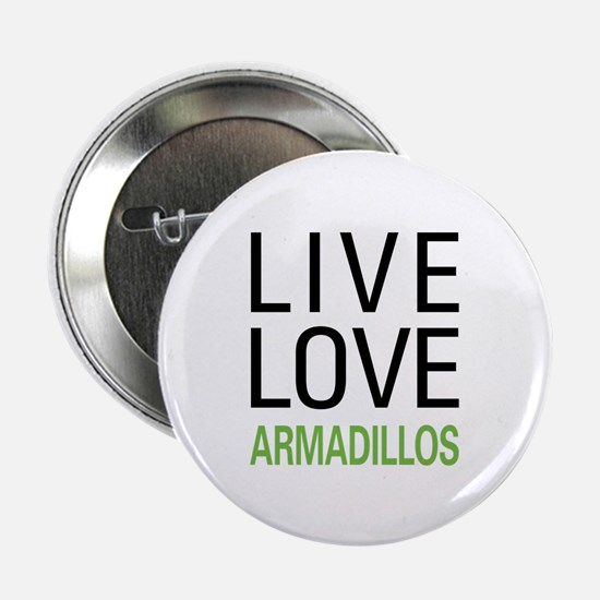 """Live Love Armadillos 2.25"""" Button (10 pack)"""