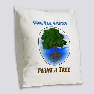 Save The Galaxy Plant A Tree Burlap Throw Pillow
