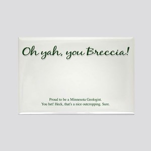 Oh yah, you Breccia! Rectangle Magnet