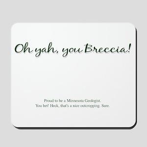 Oh yah, you Breccia! Mousepad