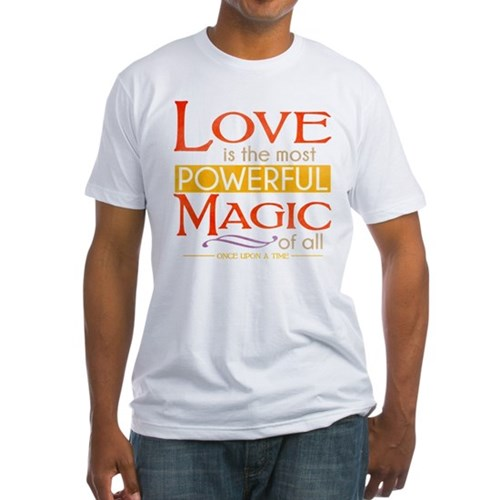 Love is the Most Powerful Magic Fitted T-Shirt